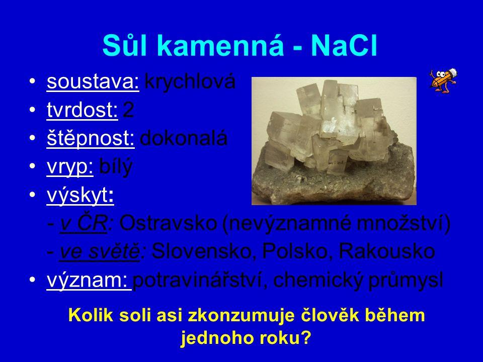 Fluorit – CaF 2 soustava: krychlová tvrdost: 4 štěpnost: dokonalá vryp: bílý výskyt: - v ČR: Krušné hory, Harrachov význam: sklářství, chemický průmysl (výroba HF, přísada při výrobě hliníku a oceli)