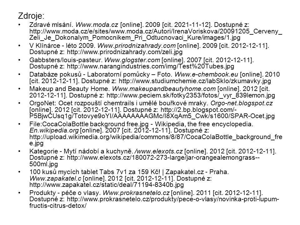 Zdroje: Zdravé mlsání.Www.moda.cz [online]. 2009 [cit.