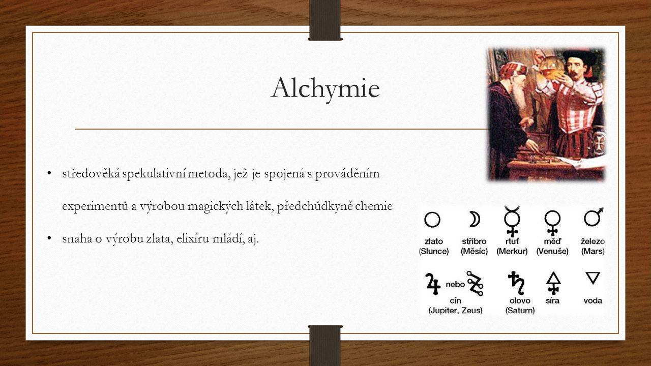 Alchymie středověká spekulativní metoda, jež je spojená s prováděním experimentů a výrobou magických látek, předchůdkyně chemie snaha o výrobu zlata,
