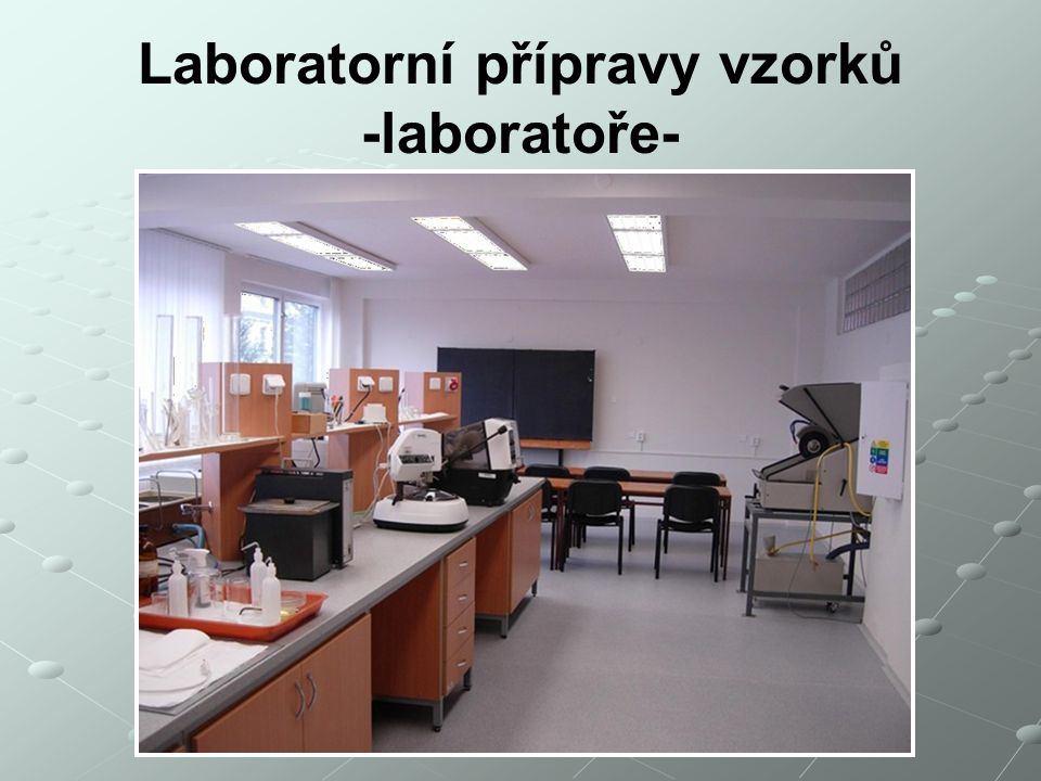 Laboratorní přípravy vzorků -laboratoře-