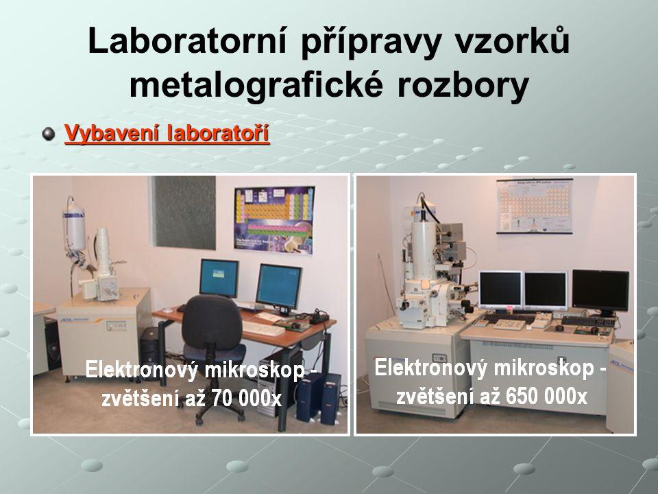 Laboratorní přípravy vzorků metalografické rozbory Vybavení laboratoří