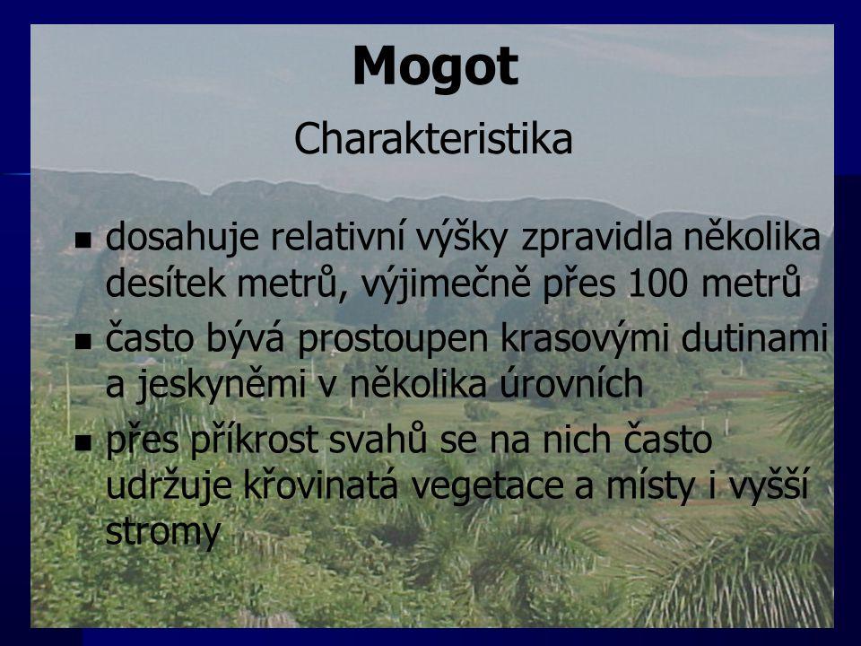 Mogot dosahuje relativní výšky zpravidla několika desítek metrů, výjimečně přes 100 metrů často bývá prostoupen krasovými dutinami a jeskyněmi v někol