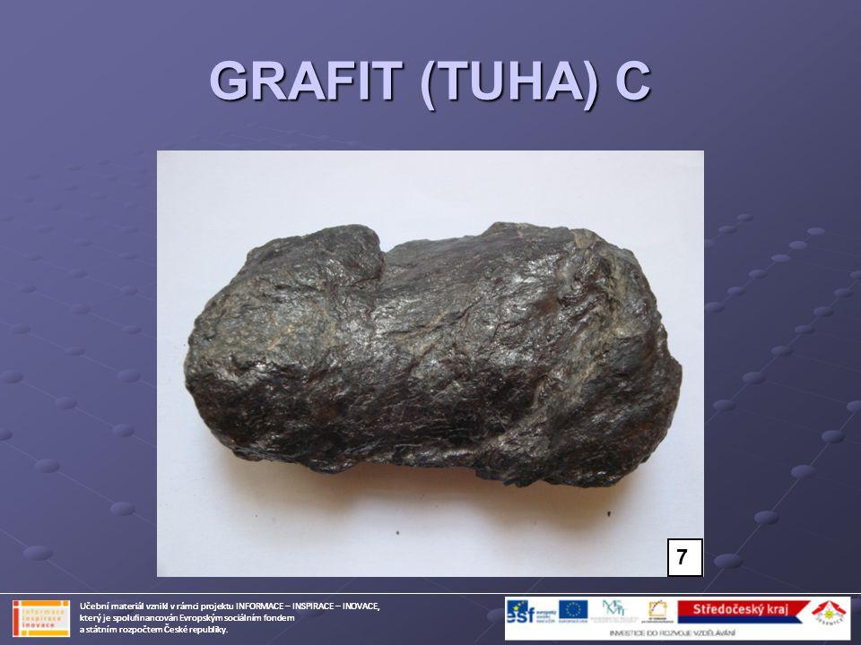 GRAFIT (TUHA) C Učební materiál vznikl v rámci projektu INFORMACE – INSPIRACE – INOVACE, který je spolufinancován Evropským sociálním fondem a státním rozpočtem České republiky.
