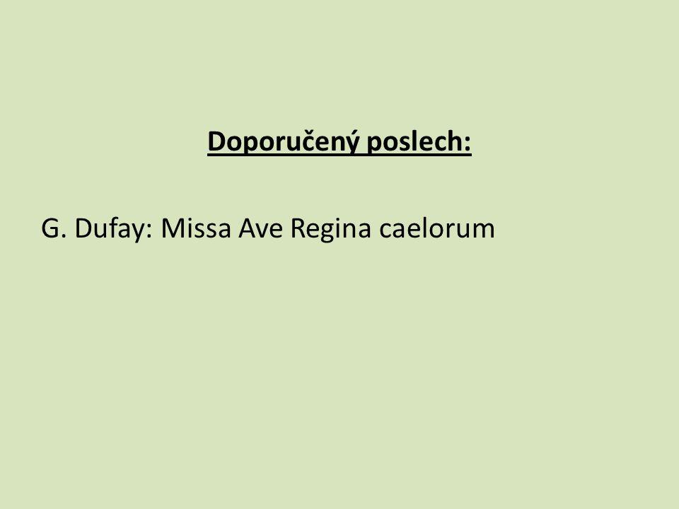 Doporučený poslech: G. Dufay: Missa Ave Regina caelorum