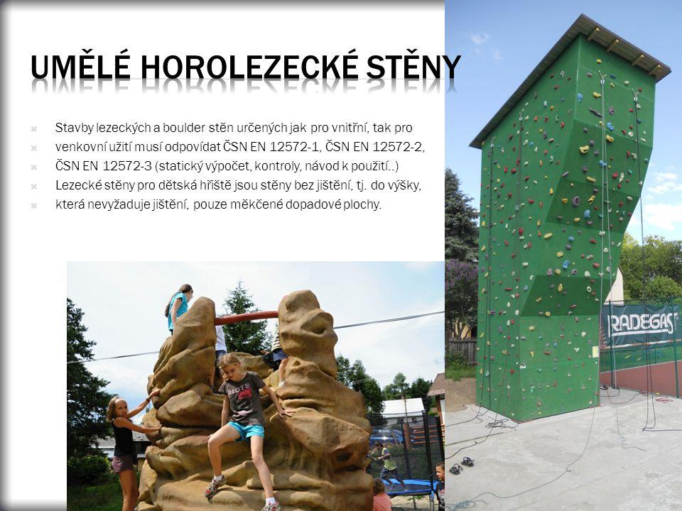  Stavby lezeckých a boulder stěn určených jak pro vnitřní, tak pro  venkovní užití musí odpovídat ČSN EN 12572-1, ČSN EN 12572-2,  ČSN EN 12572-3 (