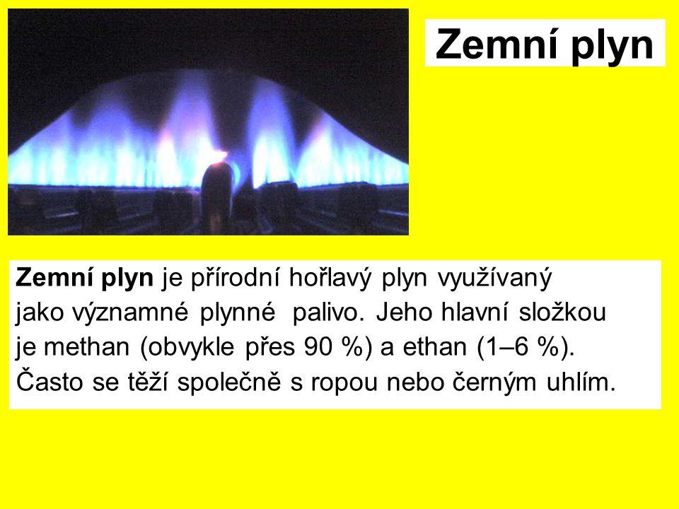 Zemní plyn Zemní plyn je přírodní hořlavý plyn využívaný jako významné plynné palivo.