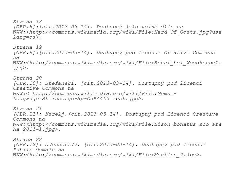 Strana 18 [OBR.8]:[cit.2013-03-14]. Dostupný jako volné dílo na WWW:. Strana 19 [OBR.9]:[cit.2013-03-14]. Dostupný pod licencí Creative Commons na WWW