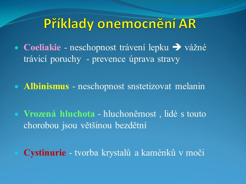  Coeliakie - neschopnost trávení lepku  vážné trávicí poruchy - prevence úprava stravy  Albinismus - neschopnost snstetizovat melanin  Vrozená hlu