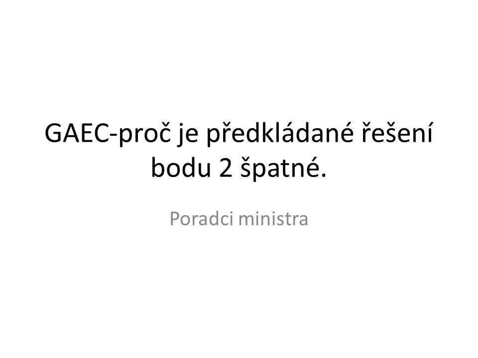 GAEC-proč je předkládané řešení bodu 2 špatné. Poradci ministra