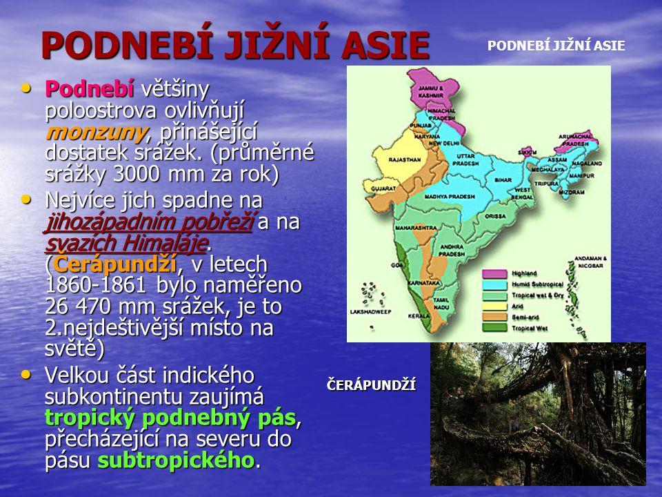 PODNEBÍ JIŽNÍ ASIE Podnebí většiny poloostrova ovlivňují monzuny, přinášející dostatek srážek. (průměrné srážky 3000 mm za rok) Podnebí většiny poloos