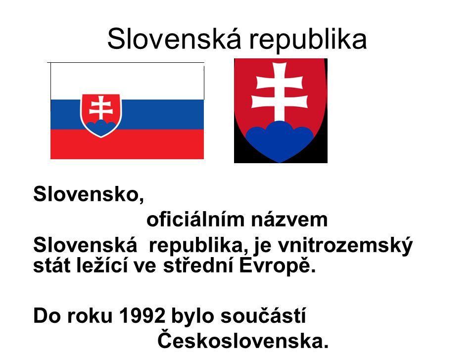 Slovensko hraničí s Českou republikou a Rakouskem na západě, s Maďarskem na jihu, s Ukrajinou na východě a s Polskem na severu.Českou republikou RakouskemMaďarskemUkrajinouPolskem Slovenská republika: Hlavní město: Bratislava - 448 tis.