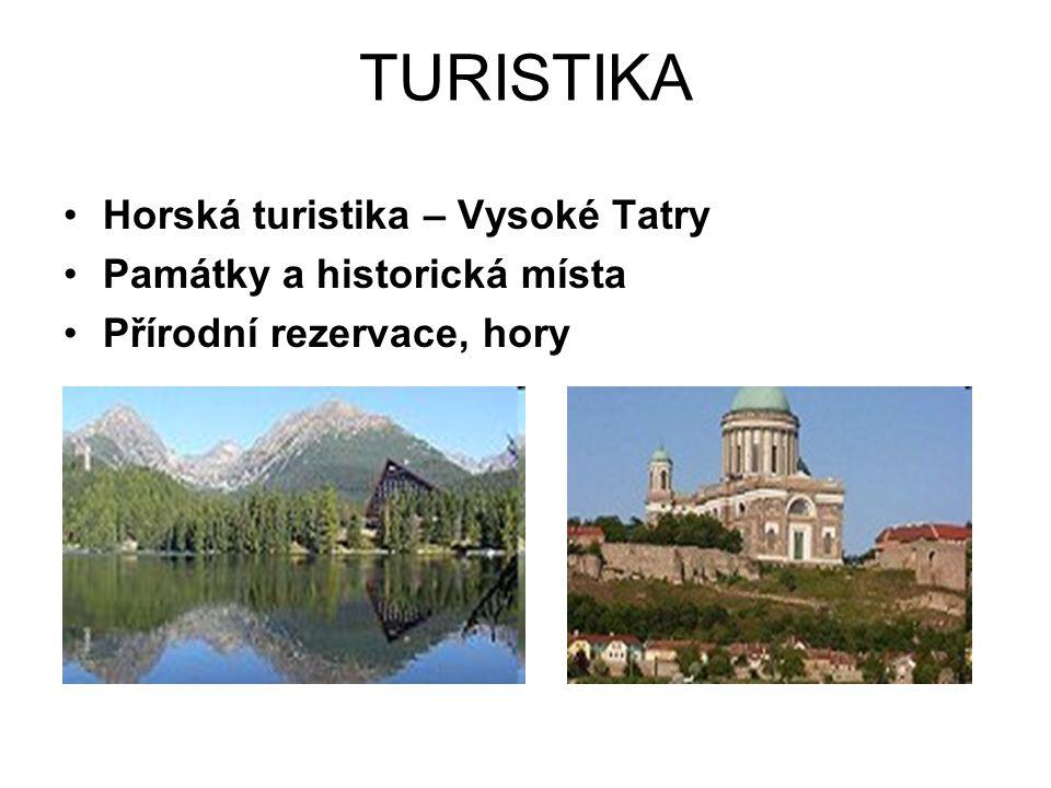 TURISTIKA Horská turistika – Vysoké Tatry Památky a historická místa Přírodní rezervace, hory