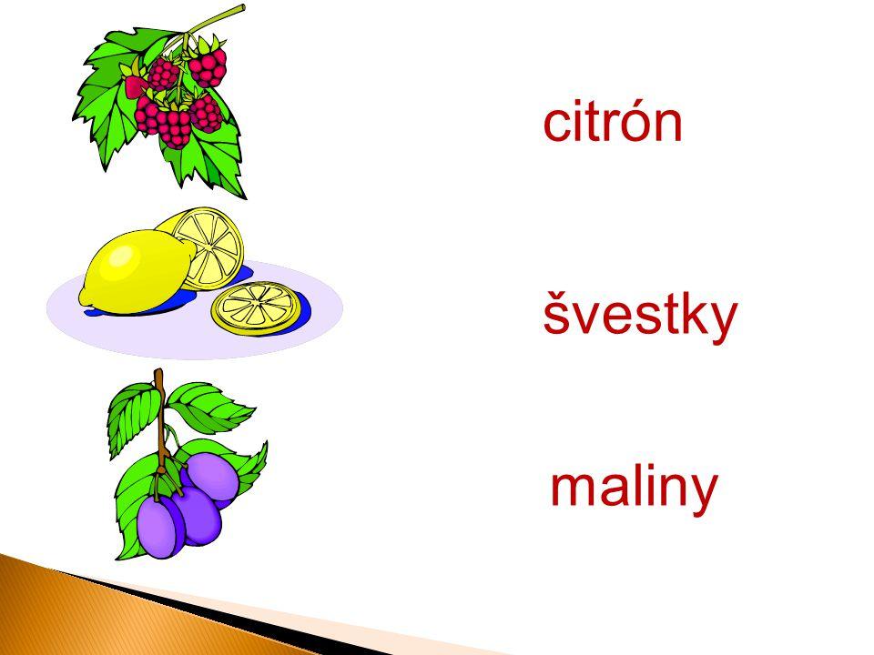citrón maliny švestky