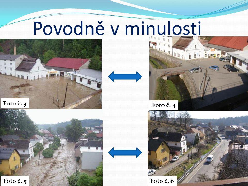 Povodně v minulosti Foto č. 3 Foto č. 6 Foto č. 4 Foto č. 5