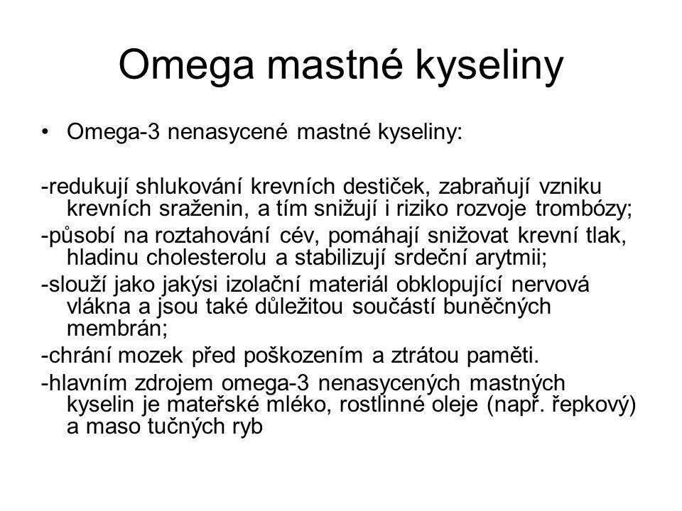 Omega mastné kyseliny Omega-3 nenasycené mastné kyseliny: -redukují shlukování krevních destiček, zabraňují vzniku krevních sraženin, a tím snižují i