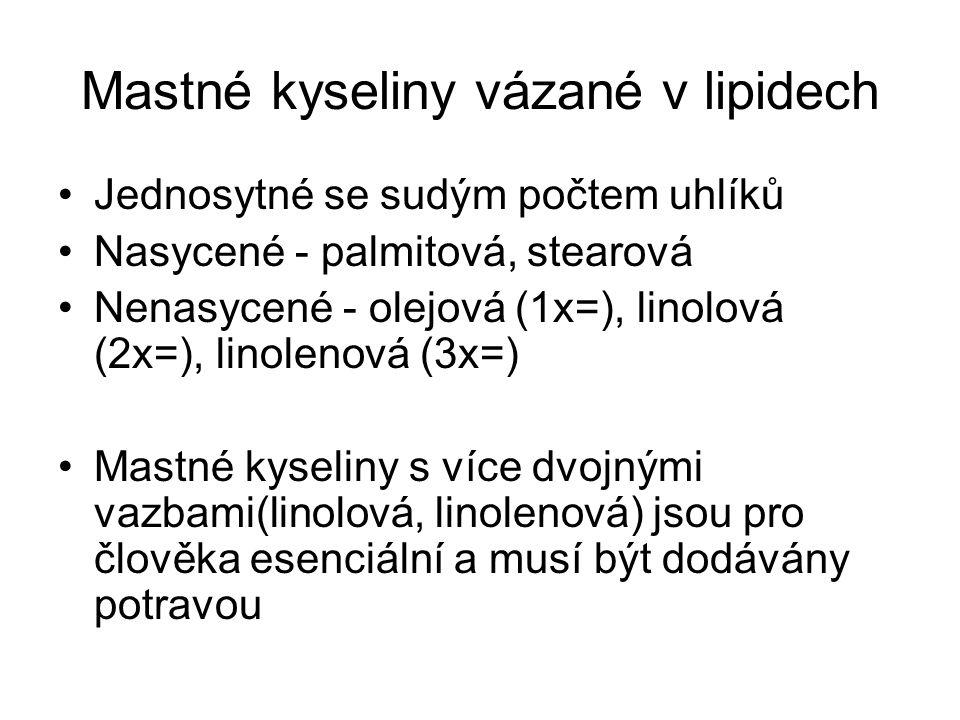 Mastné kyseliny vázané v lipidech Jednosytné se sudým počtem uhlíků Nasycené - palmitová, stearová Nenasycené - olejová (1x=), linolová (2x=), linolen
