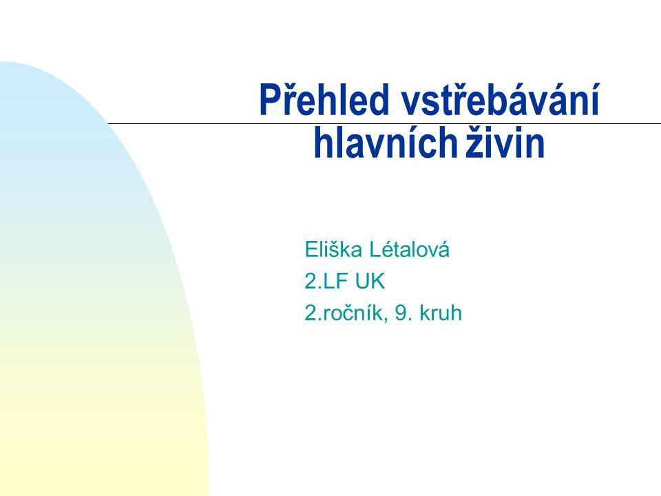 Přehled vstřebávání hlavních živin Eliška Létalová 2.LF UK 2.ročník, 9. kruh