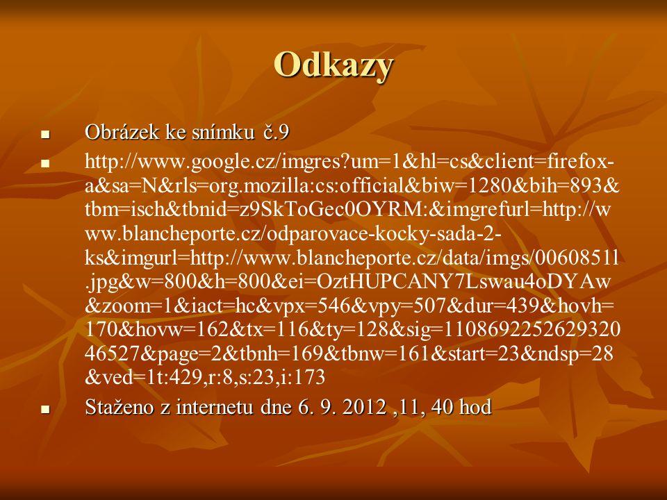 Odkazy Obrázek ke snímku č.9 Obrázek ke snímku č.9 http://www.google.cz/imgres?um=1&hl=cs&client=firefox- a&sa=N&rls=org.mozilla:cs:official&biw=1280&