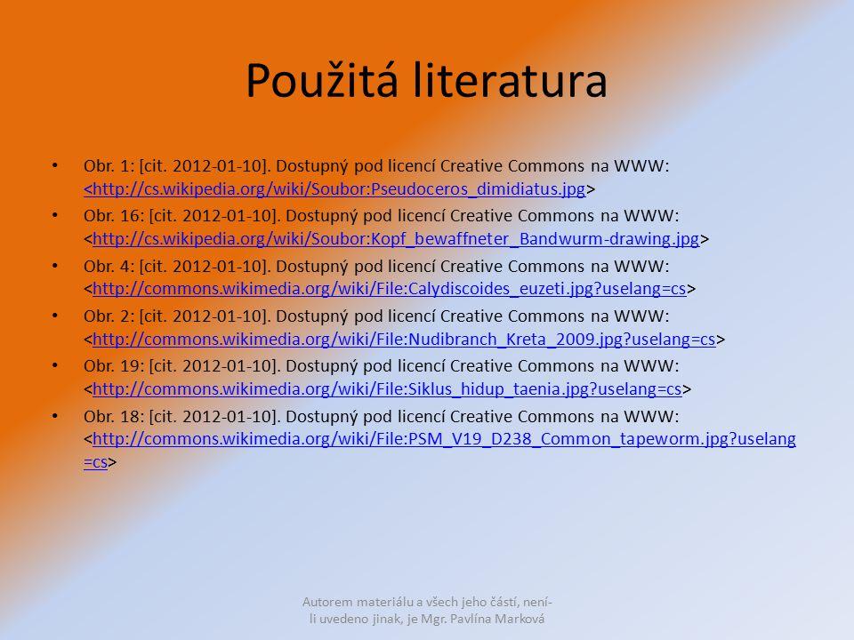 Použitá literatura Obr. 1: [cit. 2012-01-10]. Dostupný pod licencí Creative Commons na WWW: <http://cs.wikipedia.org/wiki/Soubor:Pseudoceros_dimidiatu