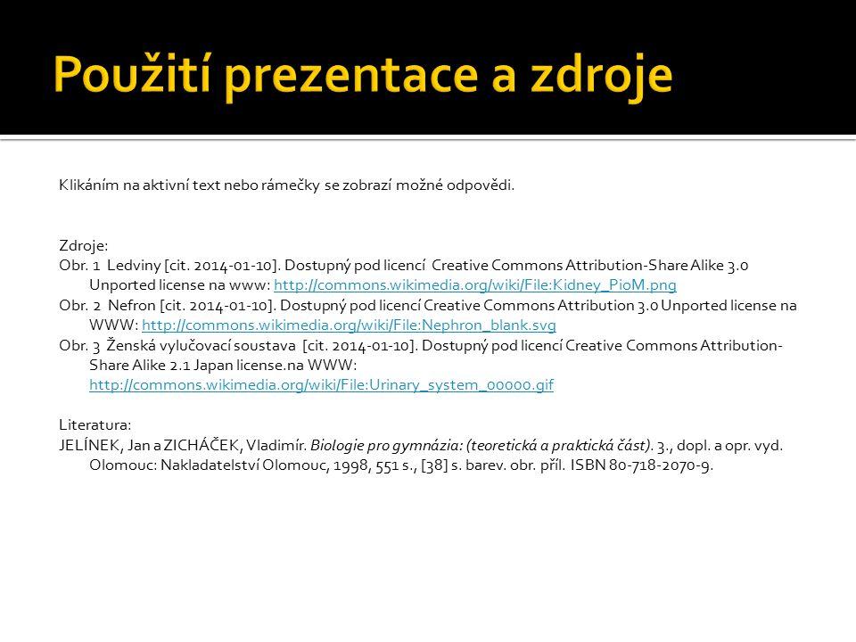 Klikáním na aktivní text nebo rámečky se zobrazí možné odpovědi. Zdroje: Obr. 1 Ledviny [cit. 2014-01-10]. Dostupný pod licencí Creative Commons Attri