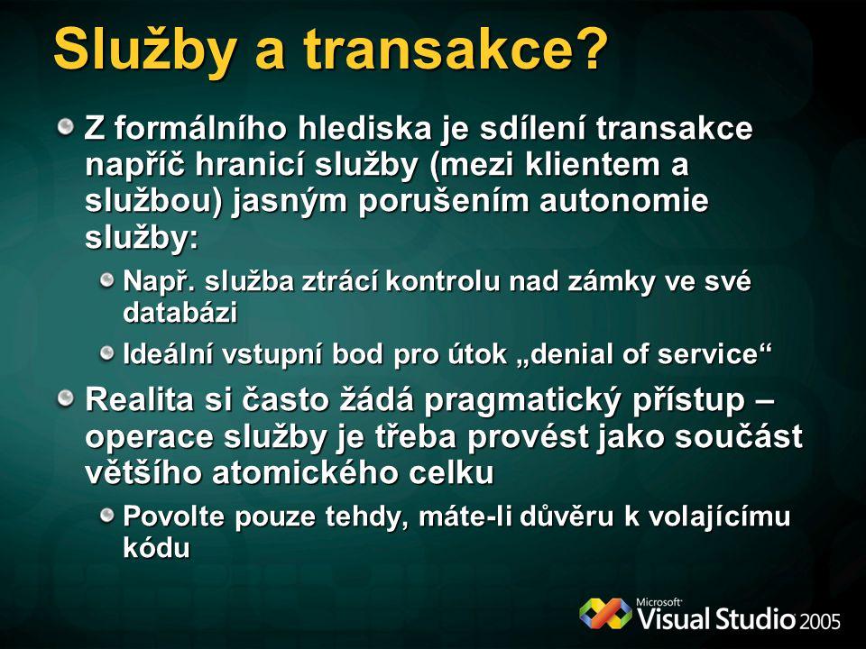 Služby a transakce? Z formálního hlediska je sdílení transakce napříč hranicí služby (mezi klientem a službou) jasným porušením autonomie služby: Např