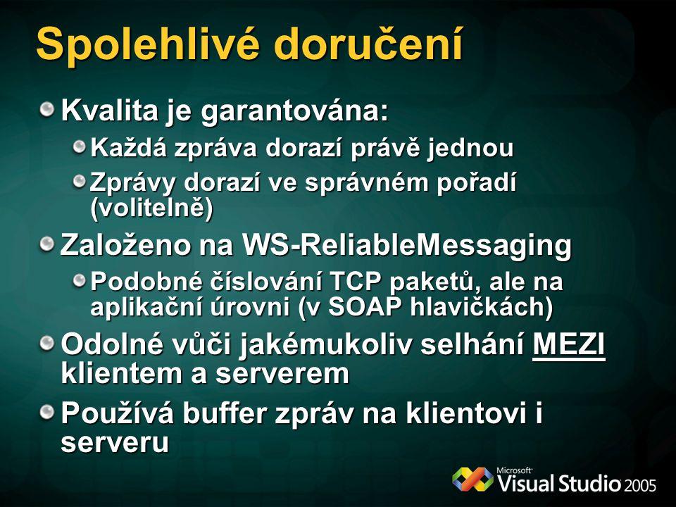 Trvalé fronty – MSMQ WS-ReliableMessaging není odolné vůči selhání vlastního klienta a serveru, je realizováno pouze paměťovým bufferem Chcete-li robustní asynchronní doručení zpráv, použijte MSMQ jako WCF transport Dvě varianty: NetMsmqBinding – včetně SOAP obálky hlaviček, vhodná pro komunikaci WCF-WCF MsmqIntegrationBinding – bez SOAP obálky, sami formátujete zprávu, vhodné pro komunikaci WCF-cokoliv
