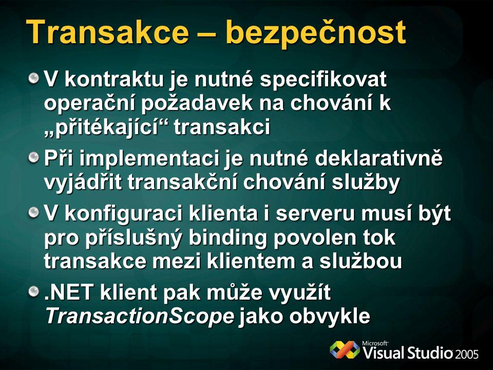 """Transakce – bezpečnost V kontraktu je nutné specifikovat operační požadavek na chování k """"přitékající"""" transakci Při implementaci je nutné deklarativn"""
