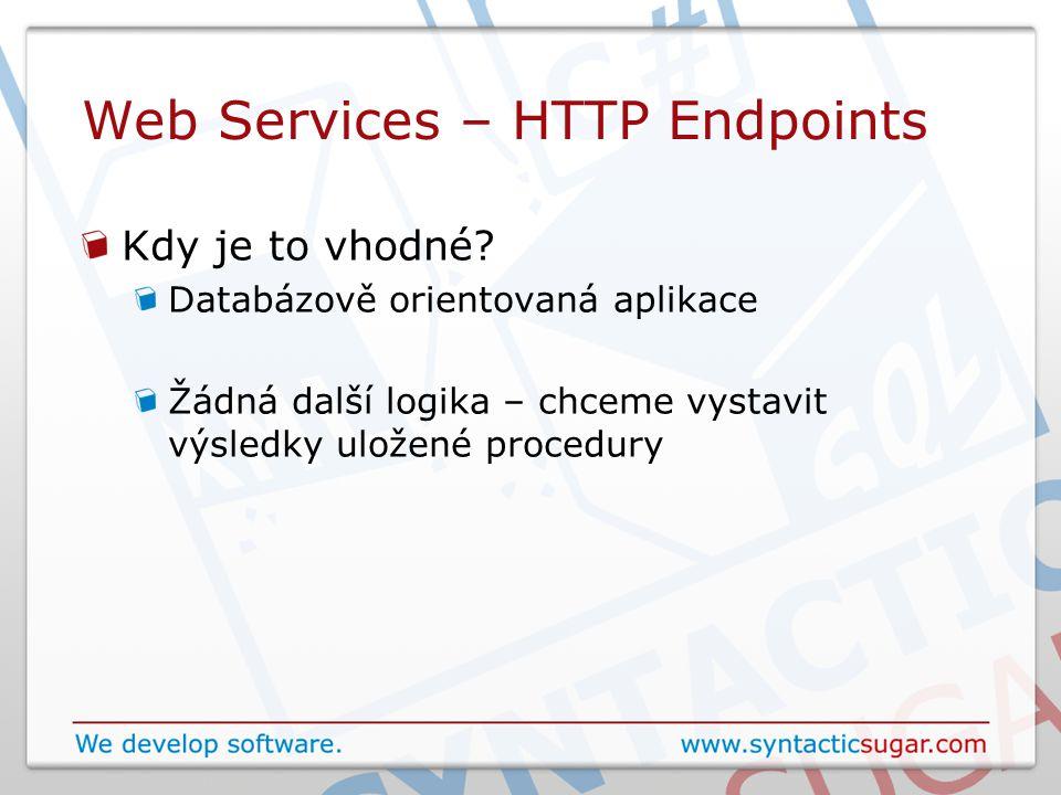 Web Services – HTTP Endpoints Kdy je to vhodné.
