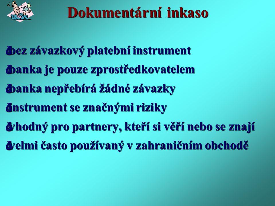 Dokumentární akreditiv DOVOZCE VYSTAVUJÍCÍ BANKA VÝVOZCE korespondenční banka