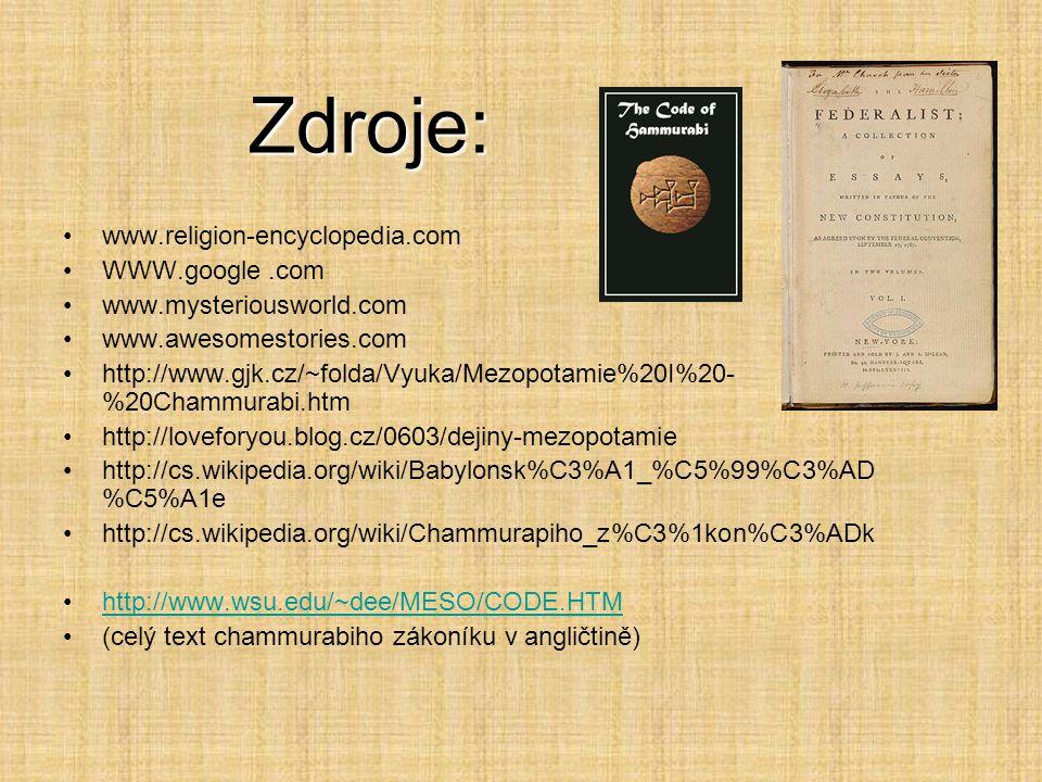 www.religion-encyclopedia.com WWW.google.com www.mysteriousworld.com www.awesomestories.com http://www.gjk.cz/~folda/Vyuka/Mezopotamie%20I%20- %20Cham