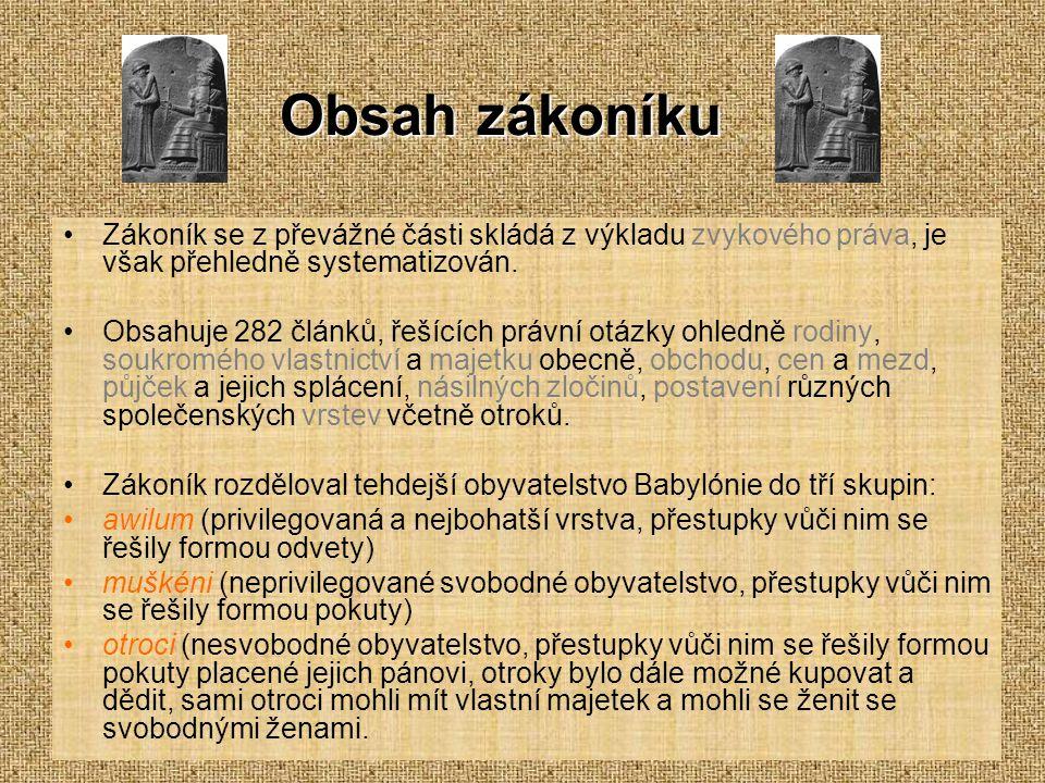 Zákony spravedlnosti která Hammurabi, moudrý král, ustanovený.
