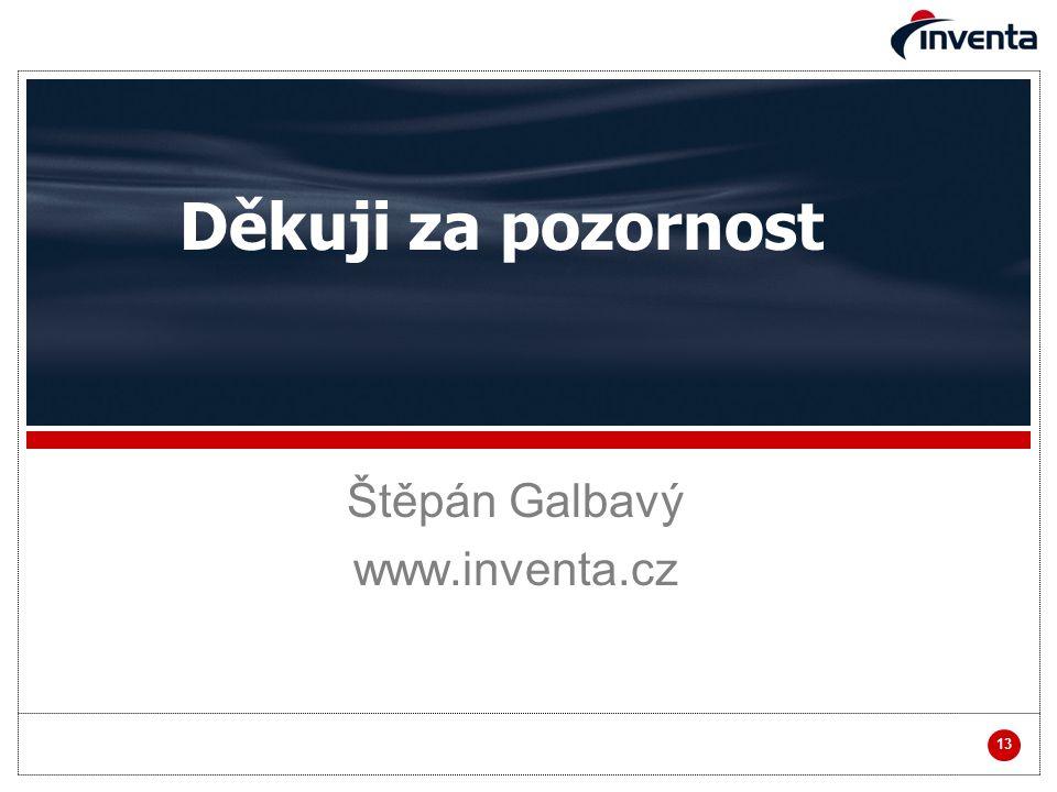 13 Děkuji za pozornost Štěpán Galbavý www.inventa.cz