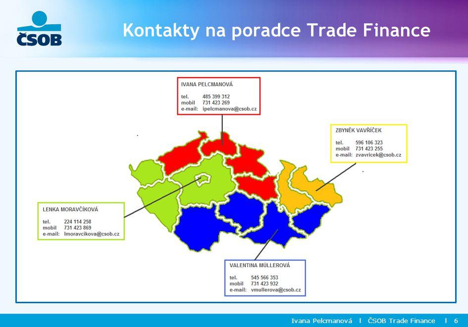 Kontakty na poradce Trade Finance Ivana Pelcmanová l ČSOB Trade Finance l 6