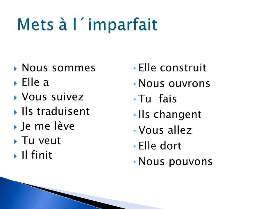  Děj jednorázový  Děj časově ohraničený  Sled dějů v minulosti Hier je suis allé à Paris, …