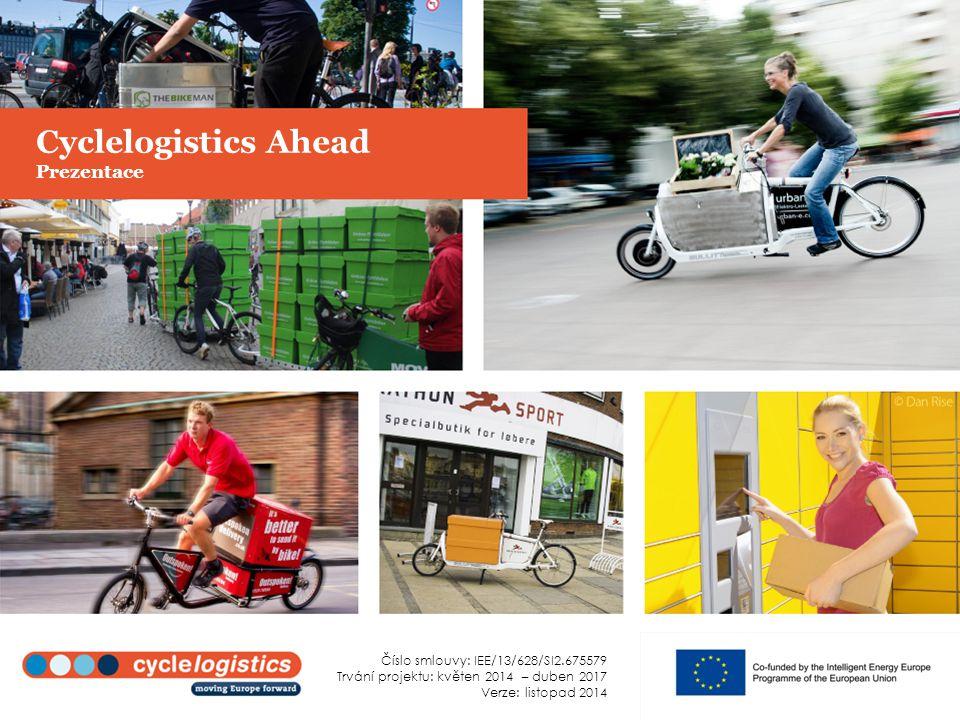 Cyclelogistics Ahead Prezentace Číslo smlouvy: IEE/13/628/SI2.675579 Trvání projektu: květen 2014 – duben 2017 Verze: listopad 2014