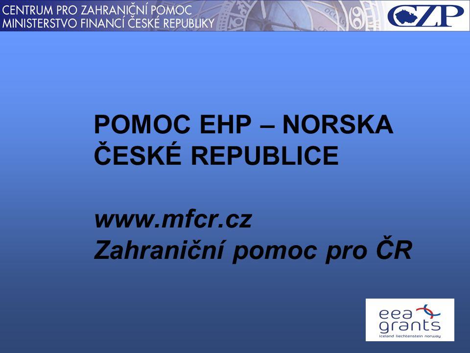 POMOC EHP – NORSKA ČESKÉ REPUBLICE www.mfcr.cz Zahraniční pomoc pro ČR