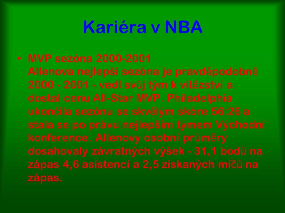 Kariéra v NBA MVP sezóna 2000-2001 Allenova nejlepší sezóna je pravd ě podobn ě 2000 - 2001 - vedl sv ů j tým k vít ě zství a dostal cenu All-Star MVP.