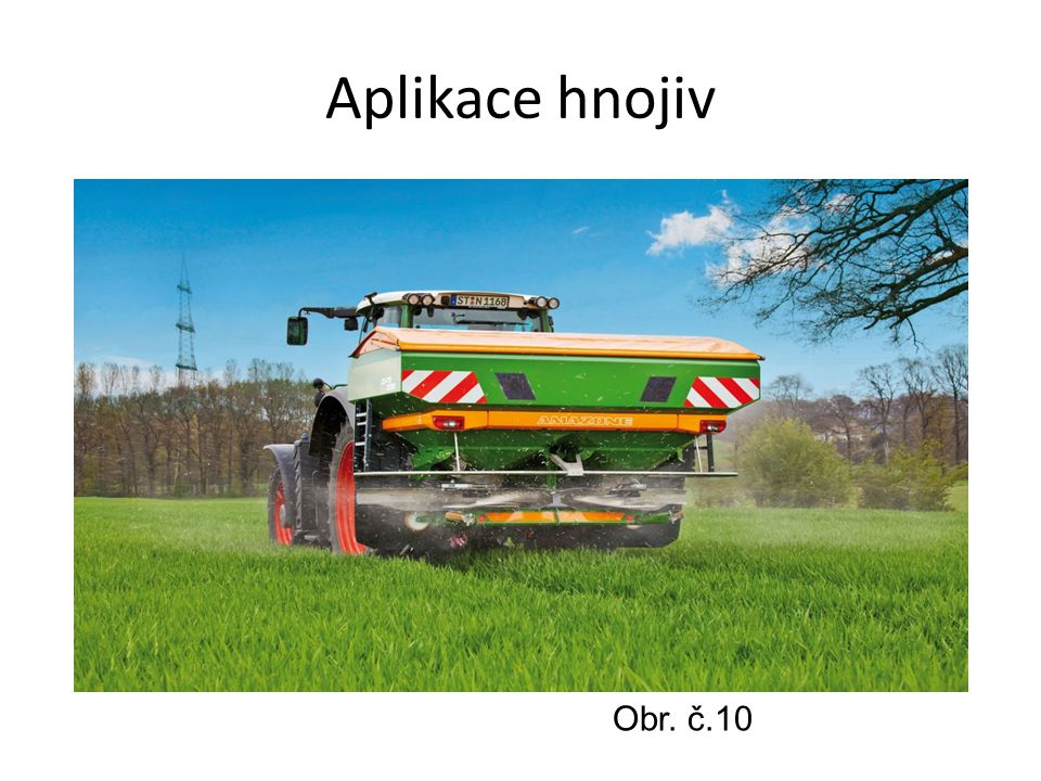 Aplikace hnojiv Obr. č.10