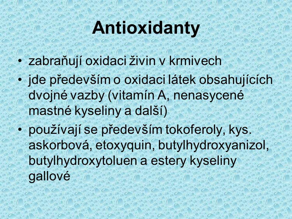 Antioxidanty zabraňují oxidaci živin v krmivech jde především o oxidaci látek obsahujících dvojné vazby (vitamín A, nenasycené mastné kyseliny a další