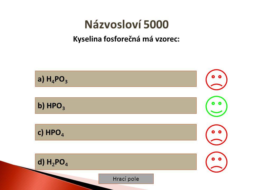 Hrací pole Kyseliny - vlastnosti 1000 Všechny kyseliny jsou látky: a) hořlavé b) žíravé c) toxické d) výbušné