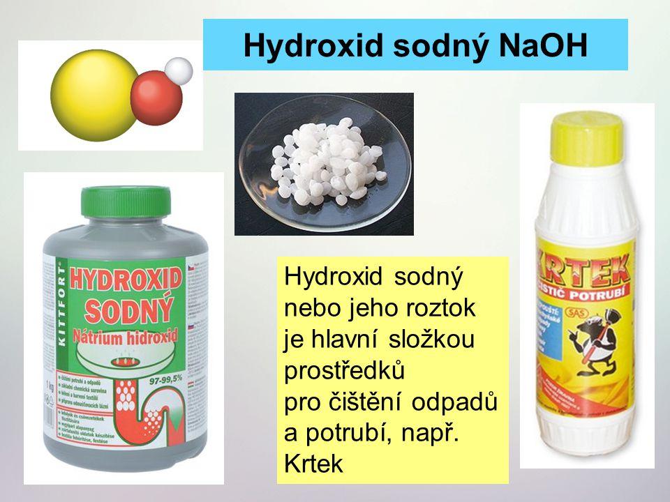 Hydroxid sodný nebo jeho roztok je hlavní složkou prostředků pro čištění odpadů a potrubí, např. Krtek Hydroxid sodný NaOH