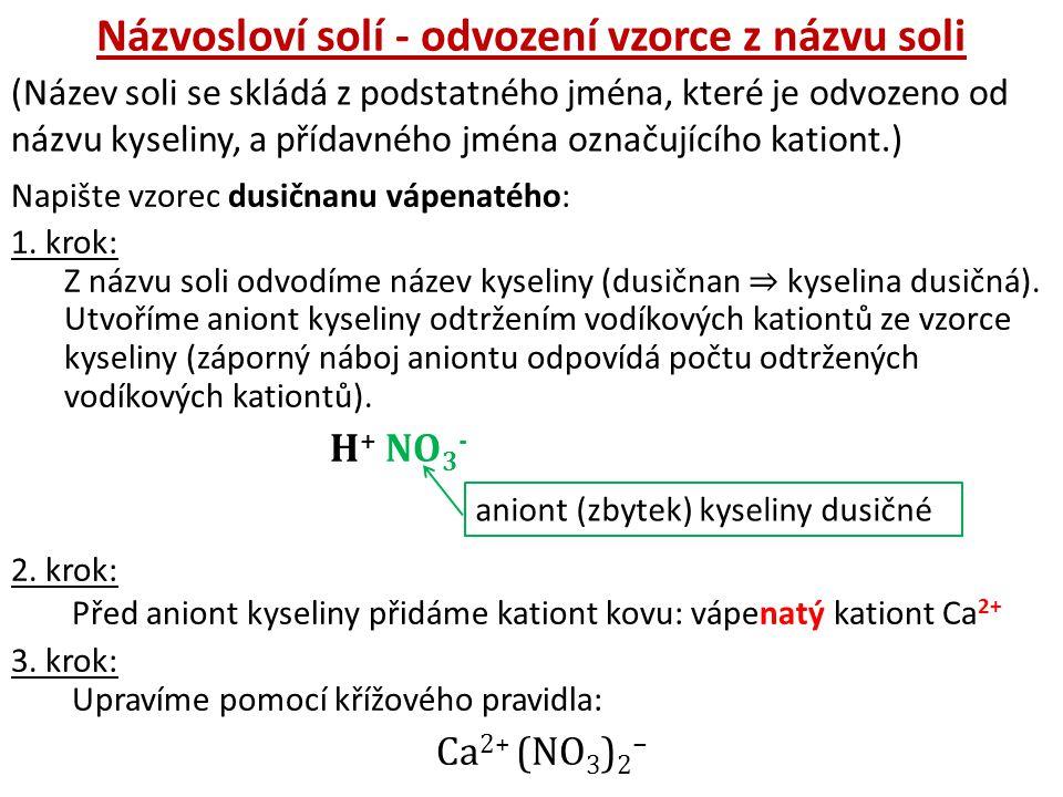 Názvosloví solí - odvození vzorce z názvu soli (Název soli se skládá z podstatného jména, které je odvozeno od názvu kyseliny, a přídavného jména ozna