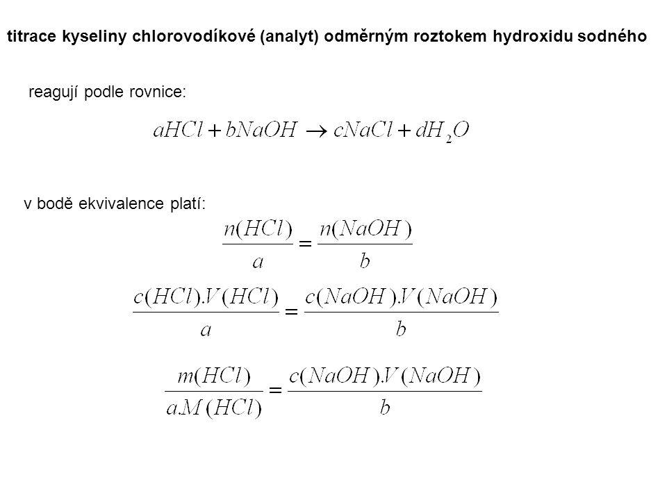 titrace kyseliny chlorovodíkové (analyt) odměrným roztokem hydroxidu sodného reagují podle rovnice: v bodě ekvivalence platí: