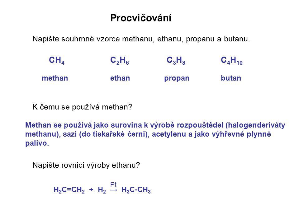 Procvičování Napište souhrnné vzorce methanu, ethanu, propanu a butanu.
