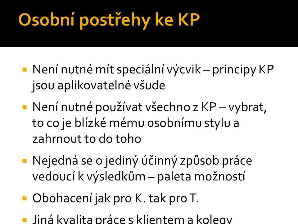 Osobní postřehy ke KP  Není nutné mít speciální výcvik – principy KP jsou aplikovatelné všude  Není nutné používat všechno z KP – vybrat, to co je b