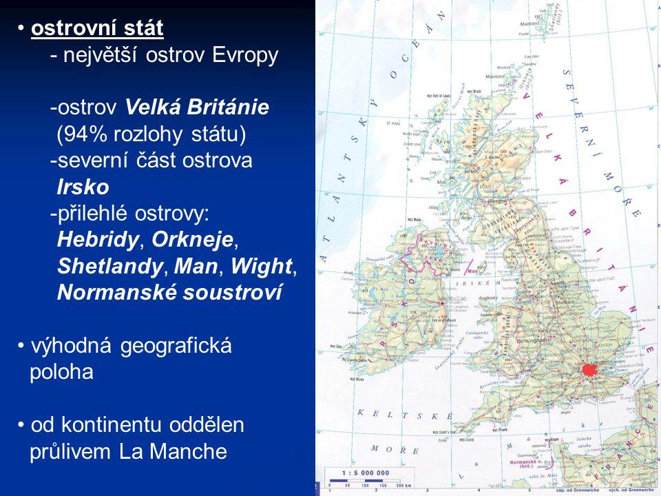 ostrovní stát - největší ostrov Evropy -ostrov Velká Británie (94% rozlohy státu) -severní část ostrova Irsko -přilehlé ostrovy: Hebridy, Orkneje, Shetlandy, Man, Wight, Normanské soustroví výhodná geografická poloha od kontinentu oddělen průlivem La Manche