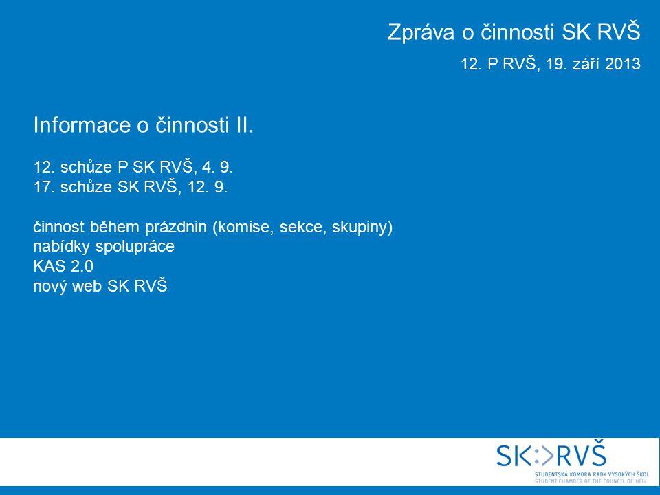 Informace o činnosti II. 12. schůze P SK RVŠ, 4.