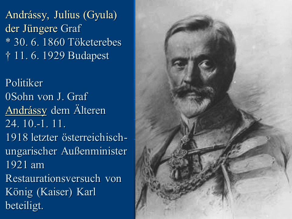 Andrássy, Julius (Gyula) der Jüngere Graf * 30.6.