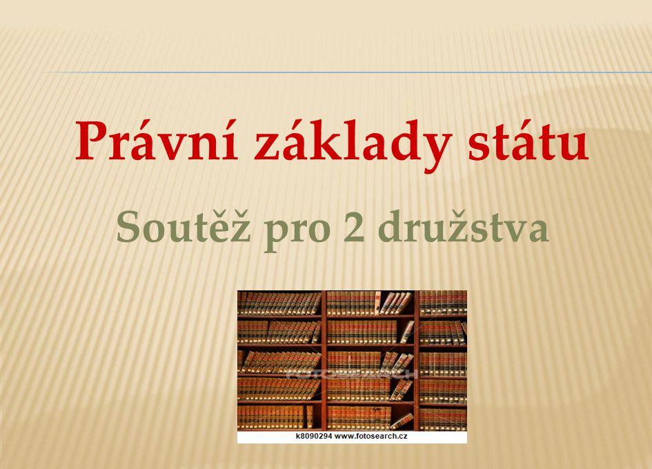 Právní základy státu Soutěž pro 2 družstva