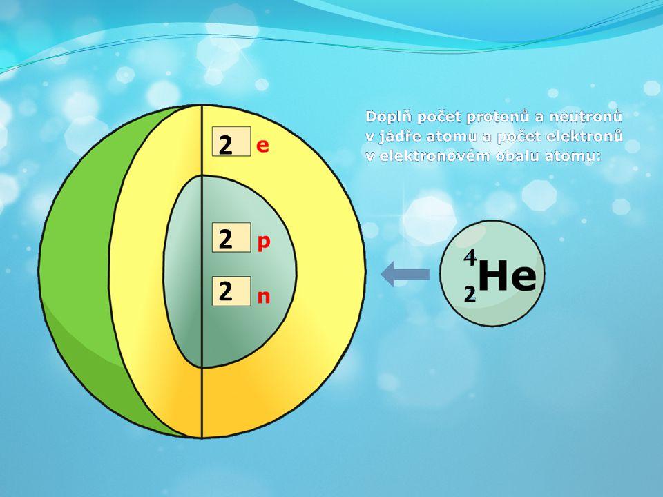 2Na – dva atomy sodíku H 2 O – jedna molekula vody 5O 2 5 molekul kyslíku 8Fe 8 atomů železa Určete počet atomů: C 6 2Au2H 2 SO 4 6214